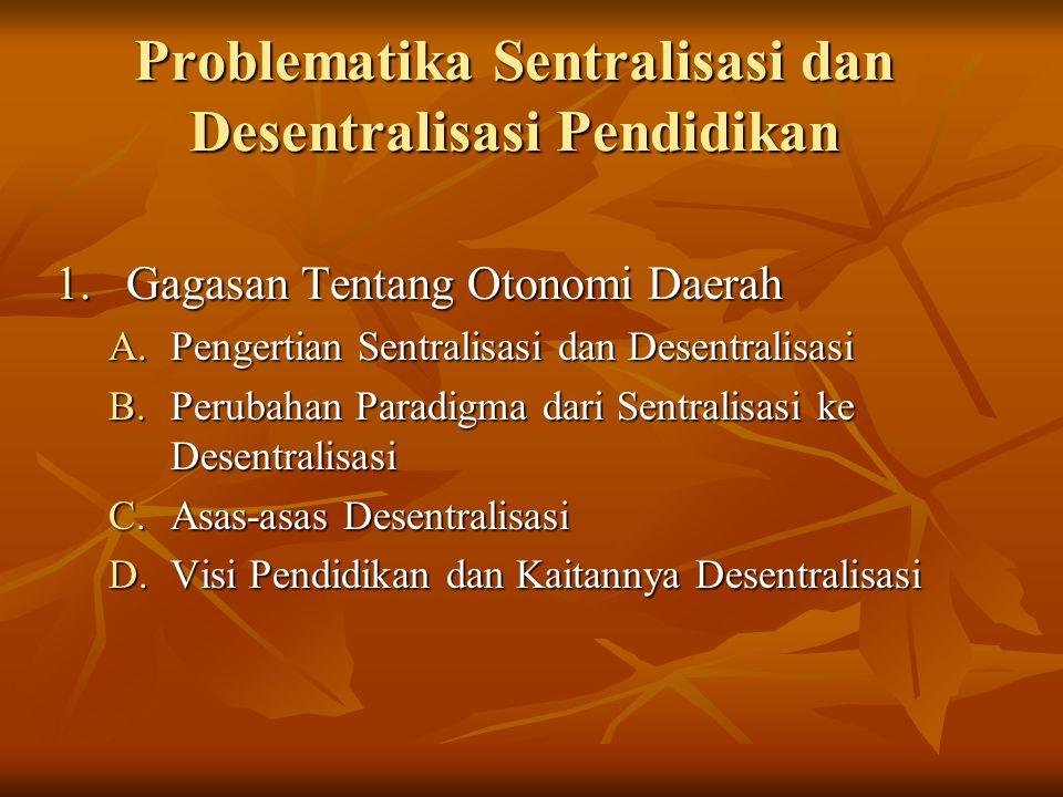 Problematika Sentralisasi dan Desentralisasi Pendidikan
