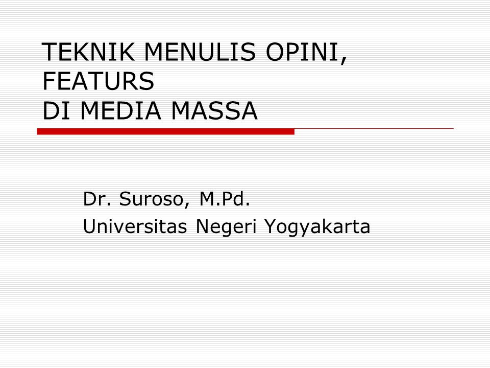 TEKNIK MENULIS OPINI, FEATURS DI MEDIA MASSA
