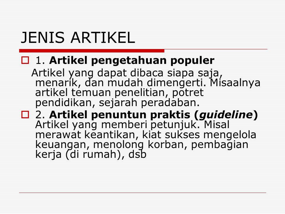 JENIS ARTIKEL 1. Artikel pengetahuan populer