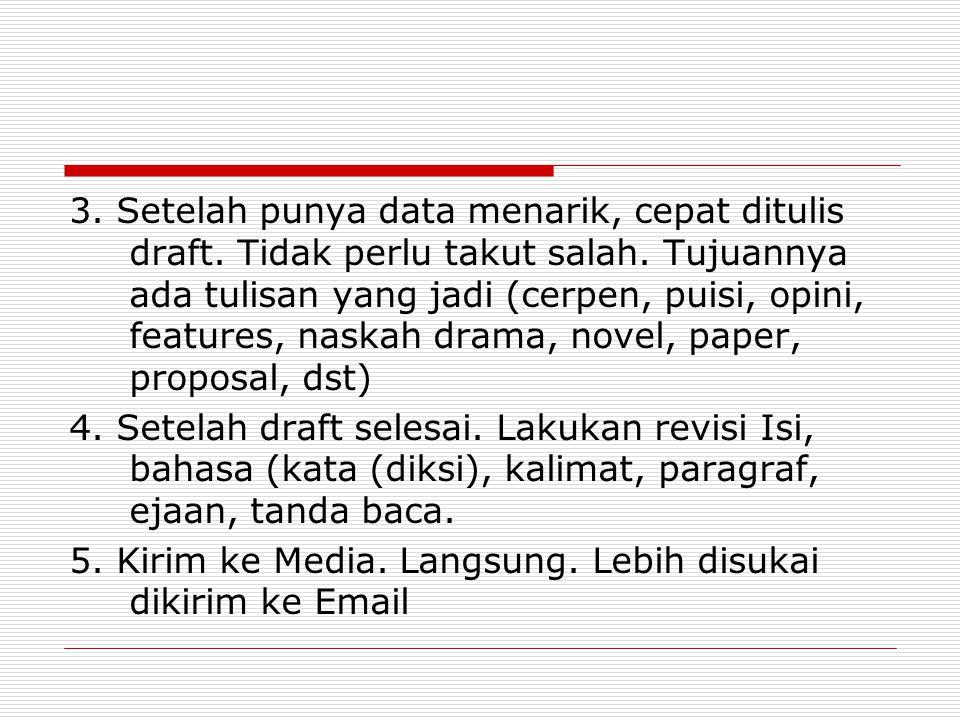 3. Setelah punya data menarik, cepat ditulis draft