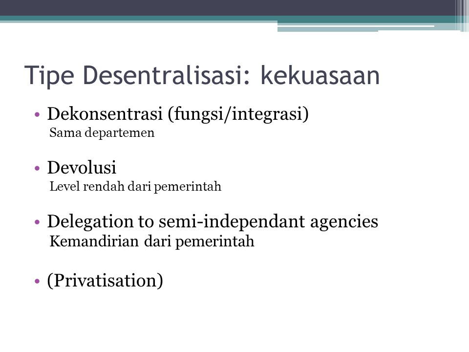 Tipe Desentralisasi: kekuasaan