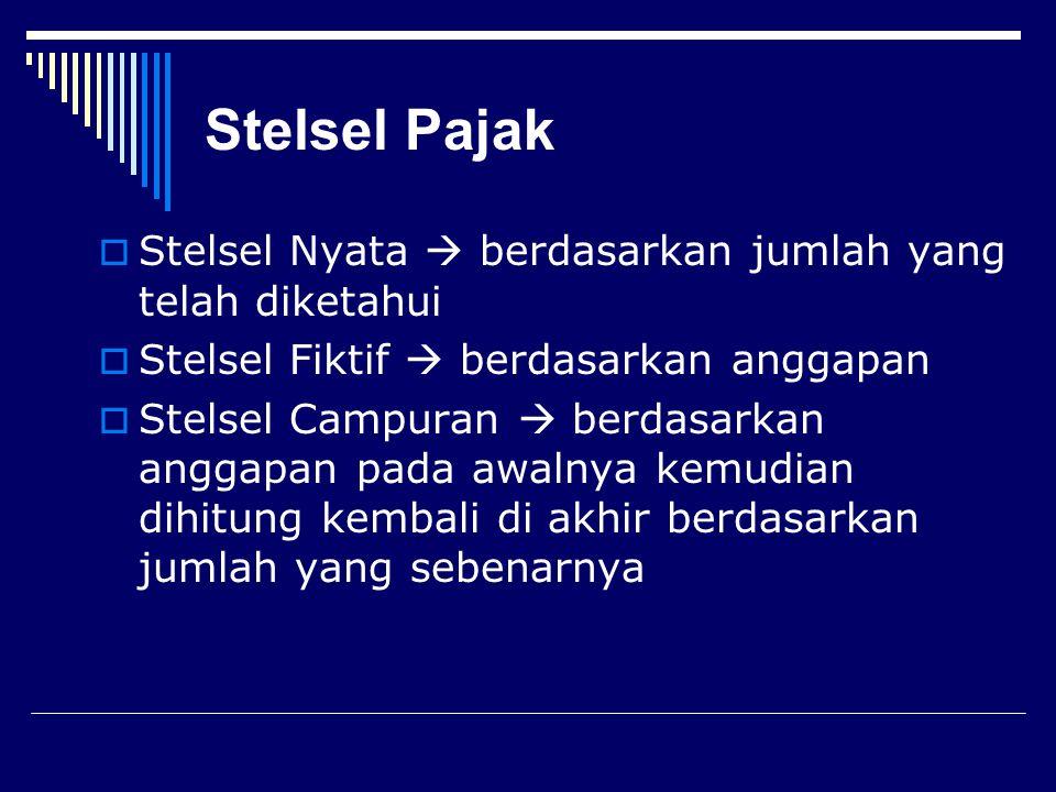 Stelsel Pajak Stelsel Nyata  berdasarkan jumlah yang telah diketahui