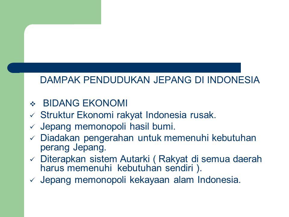 DAMPAK PENDUDUKAN JEPANG DI INDONESIA