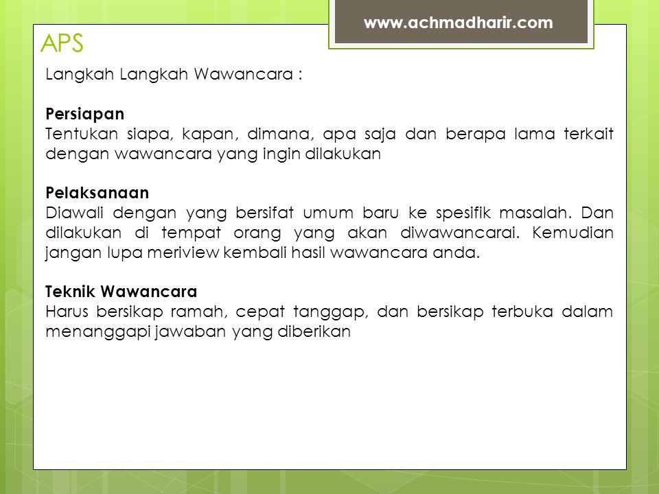 APS www.achmadharir.com Langkah Langkah Wawancara : Persiapan