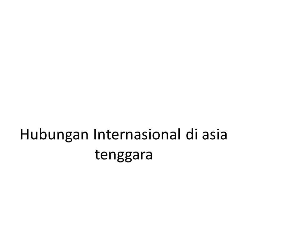 Hubungan Internasional di asia tenggara