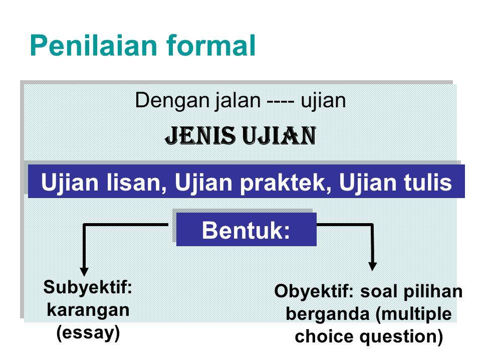Penilaian formal Jenis ujian Ujian lisan, Ujian praktek, Ujian tulis