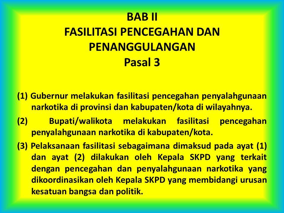 BAB II FASILITASI PENCEGAHAN DAN PENANGGULANGAN Pasal 3