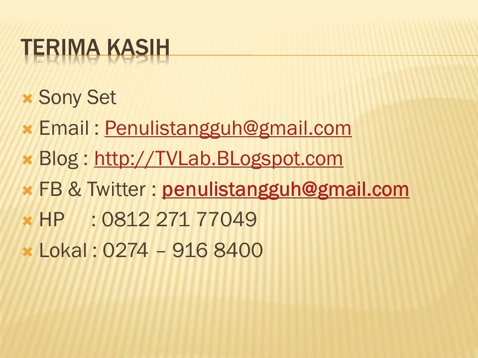 Terima kasih Sony Set. Email : Penulistangguh@gmail.com. Blog : http://TVLab.BLogspot.com. FB & Twitter : penulistangguh@gmail.com.