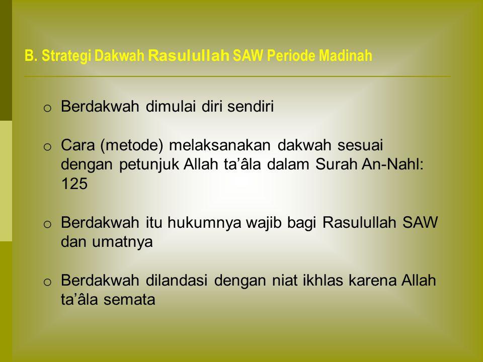 B. Strategi Dakwah Rasulullah SAW Periode Madinah
