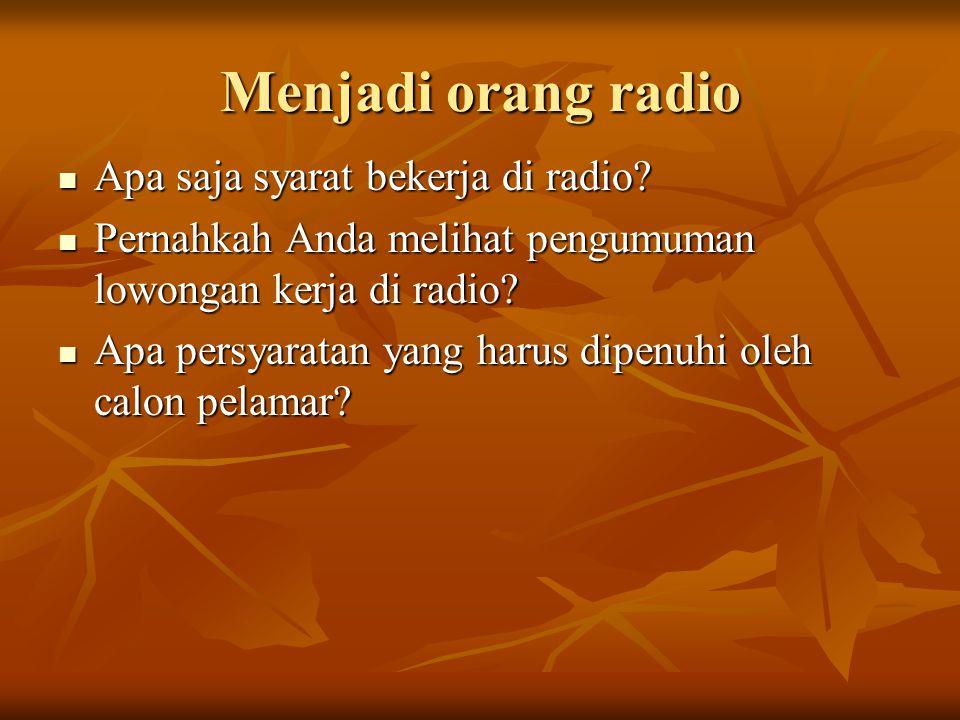 Menjadi orang radio Apa saja syarat bekerja di radio