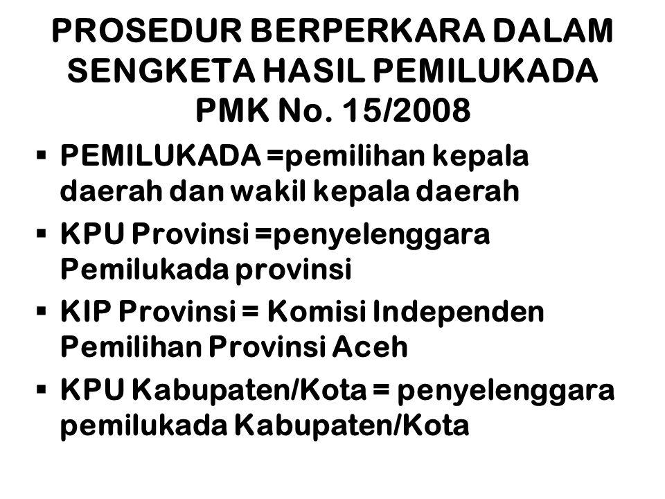 PROSEDUR BERPERKARA DALAM SENGKETA HASIL PEMILUKADA PMK No. 15/2008
