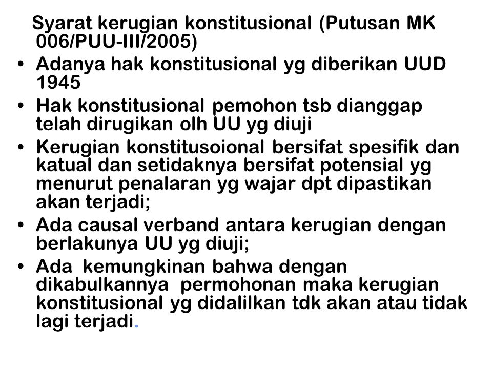 Syarat kerugian konstitusional (Putusan MK 006/PUU-III/2005)