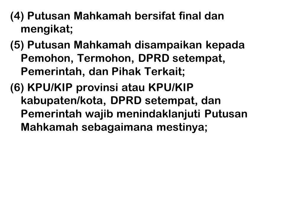 (4) Putusan Mahkamah bersifat final dan mengikat;