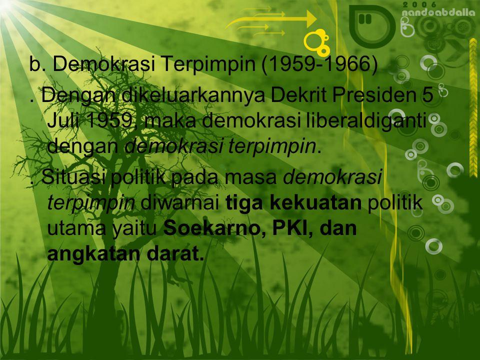 b. Demokrasi Terpimpin (1959-1966)