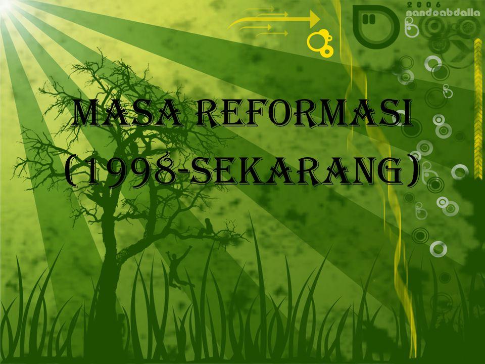 Masa Reformasi (1998-sekarang)