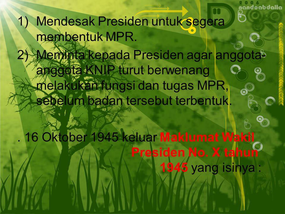 Mendesak Presiden untuk segera membentuk MPR.