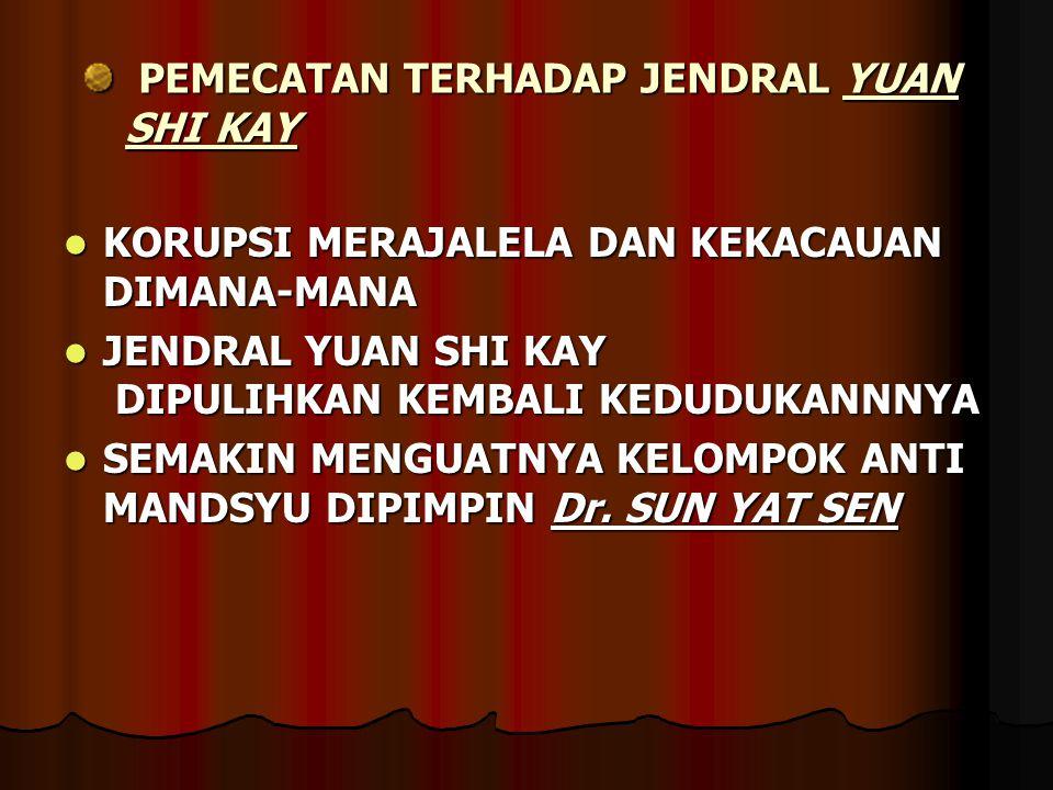 PEMECATAN TERHADAP JENDRAL YUAN SHI KAY