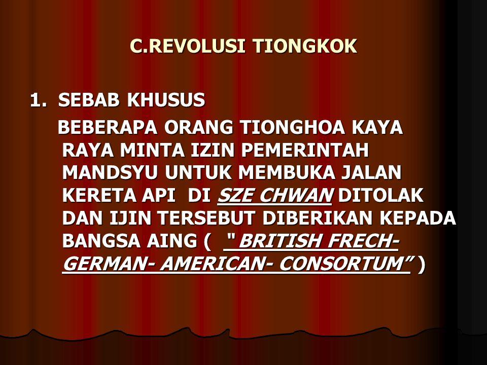 C.REVOLUSI TIONGKOK 1. SEBAB KHUSUS.