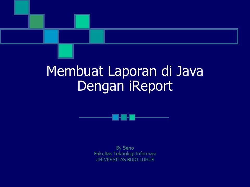 Membuat Laporan di Java Dengan iReport
