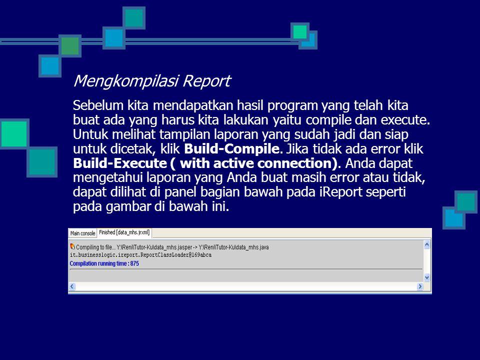 Mengkompilasi Report