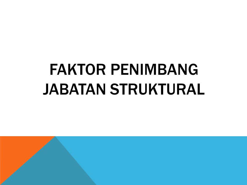 FAKTOR PENIMBANG JABATAN STRUKTURAL