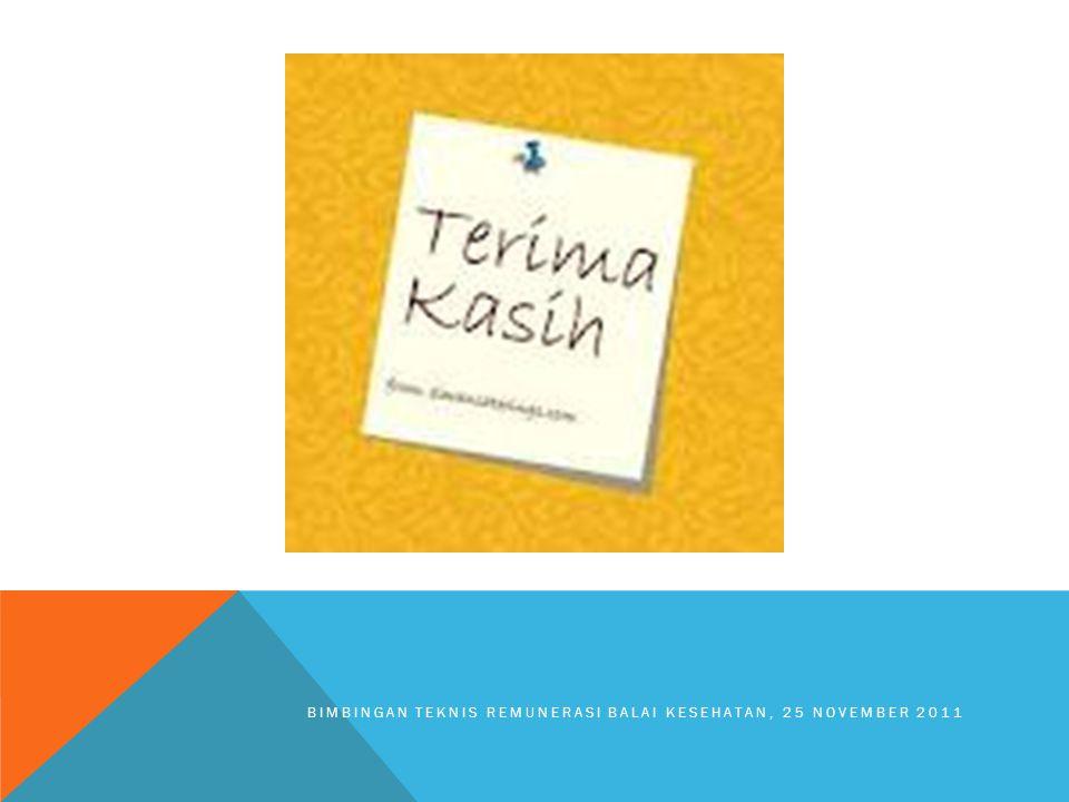 BIMBINGAN TEKNIS REMUNERASI BALAI KESEHATAN, 25 NOVEMBER 2011