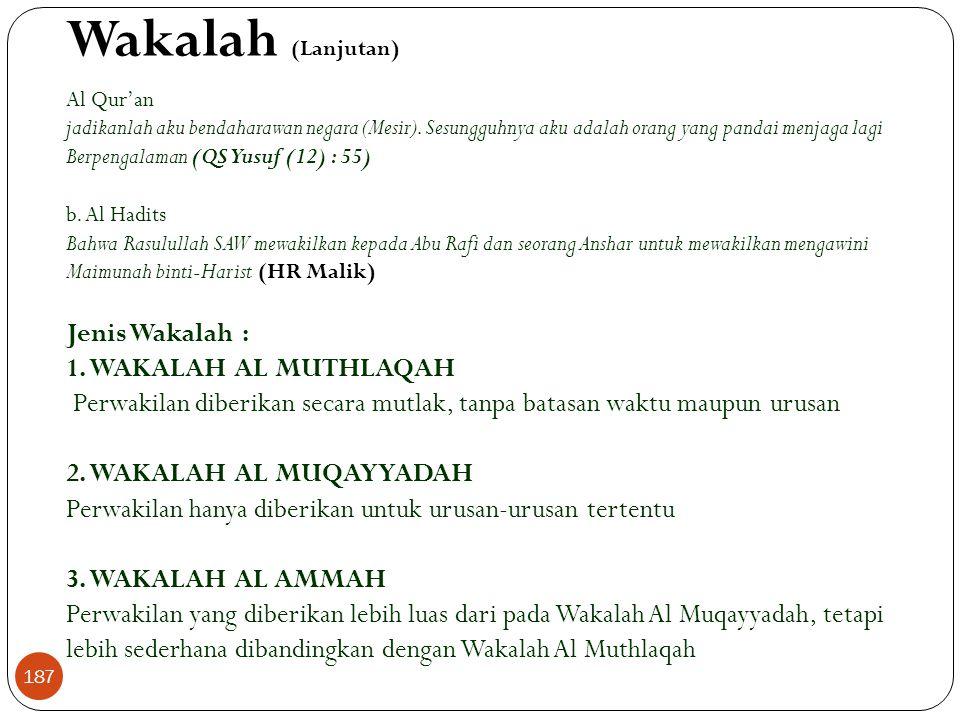 Wakalah (Lanjutan) Jenis Wakalah : 1. WAKALAH AL MUTHLAQAH
