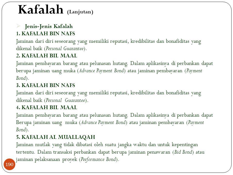 Kafalah (Lanjutan) Jenis-Jenis Kafalah 1. KAFALAH BIN NAFS