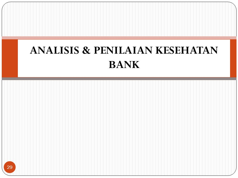 ANALISIS & PENILAIAN KESEHATAN BANK