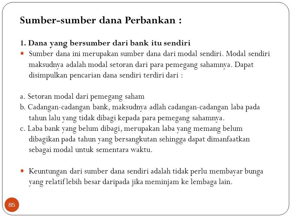 Sumber-sumber dana Perbankan :