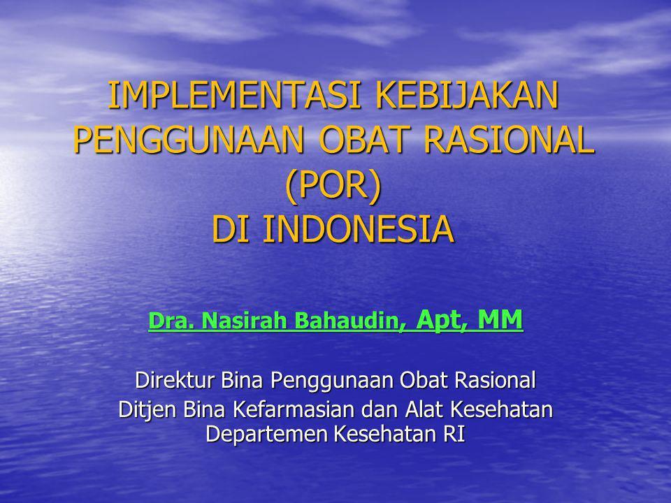 IMPLEMENTASI KEBIJAKAN PENGGUNAAN OBAT RASIONAL (POR) DI INDONESIA