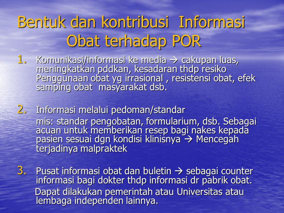 Bentuk dan kontribusi Informasi Obat terhadap POR