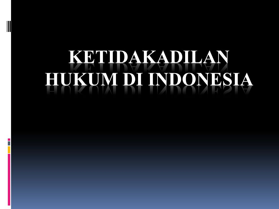 Ketidakadilan hukum di indonesia
