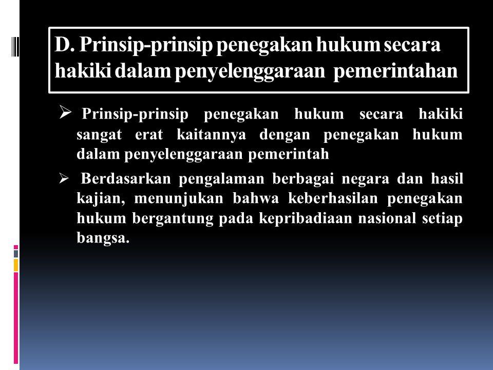 D. Prinsip-prinsip penegakan hukum secara hakiki dalam penyelenggaraan pemerintahan