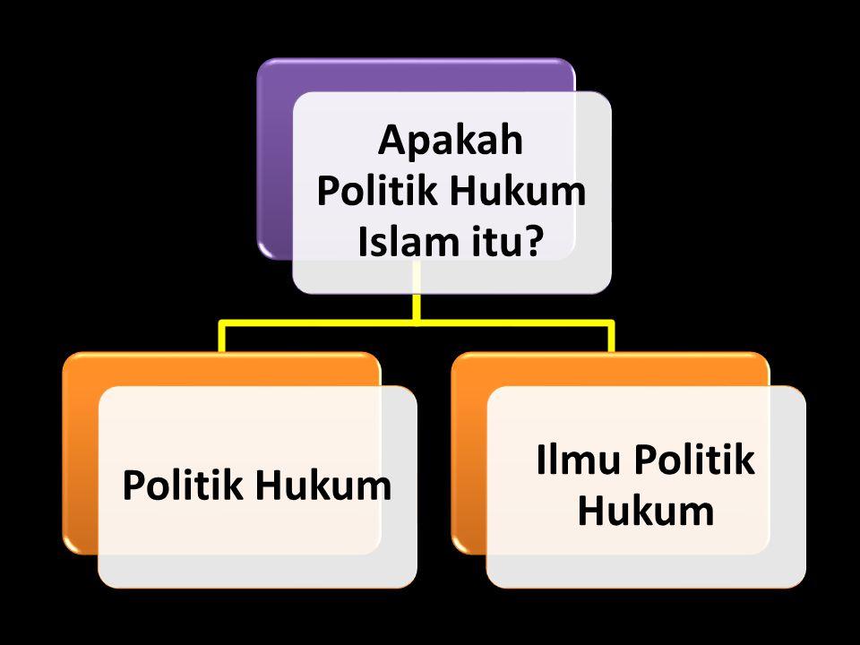 Apakah Politik Hukum Islam itu