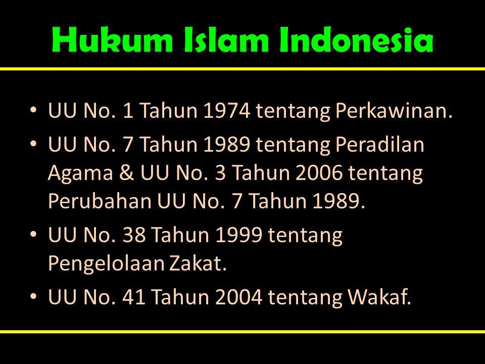 Hukum Islam Indonesia UU No. 1 Tahun 1974 tentang Perkawinan.