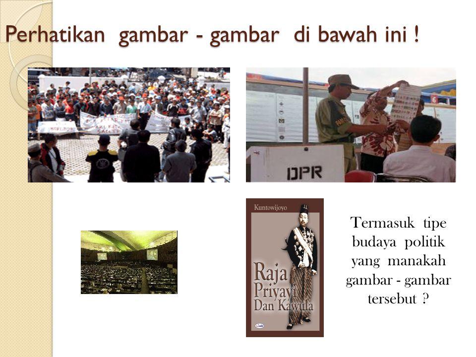 Perhatikan gambar - gambar di bawah ini !