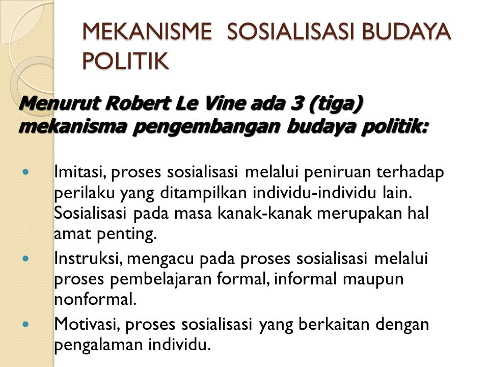 MEKANISME SOSIALISASI BUDAYA POLITIK