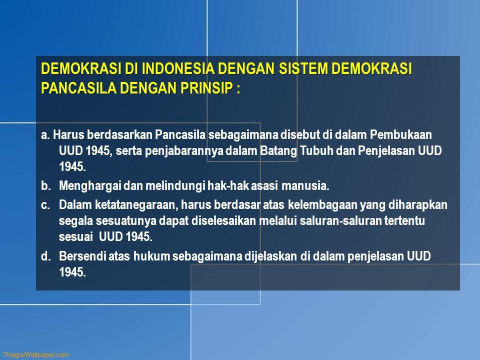 DEMOKRASI DI INDONESIA DENGAN SISTEM DEMOKRASI