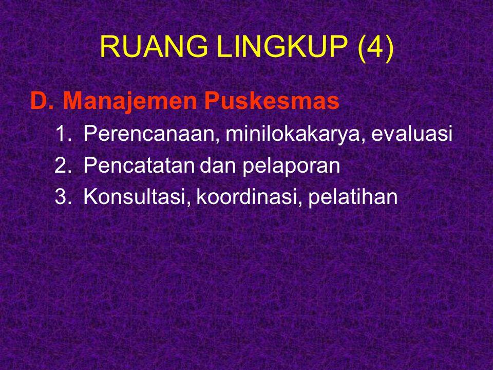 RUANG LINGKUP (4) D. Manajemen Puskesmas