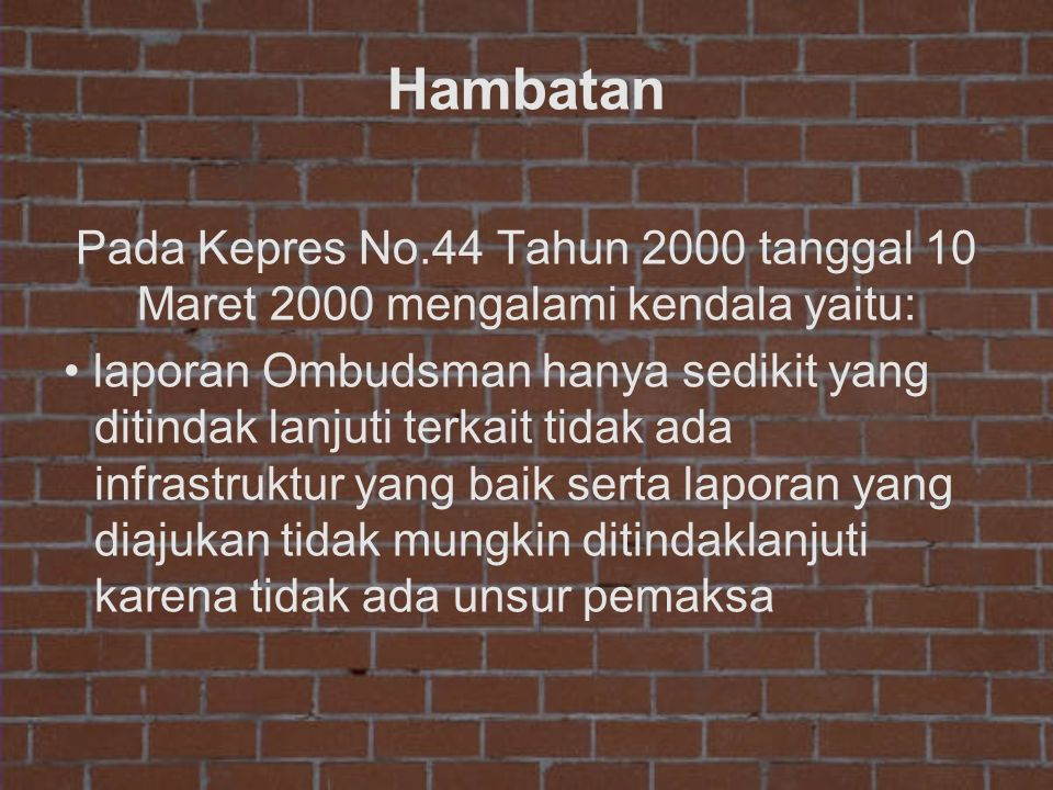 Hambatan Pada Kepres No.44 Tahun 2000 tanggal 10 Maret 2000 mengalami kendala yaitu: