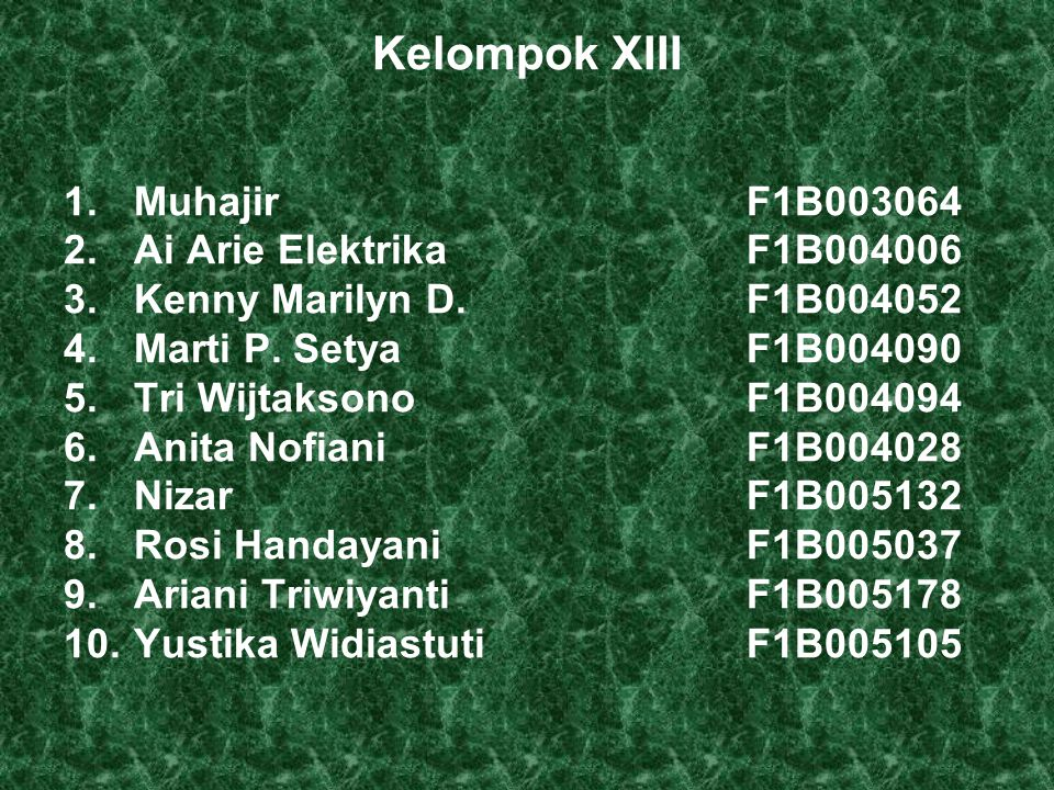 Kelompok XIII 1. Muhajir F1B003064 2. Ai Arie Elektrika F1B004006