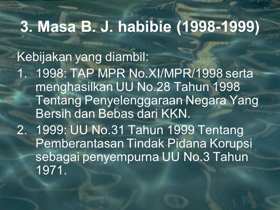 3. Masa B. J. habibie (1998-1999) Kebijakan yang diambil: