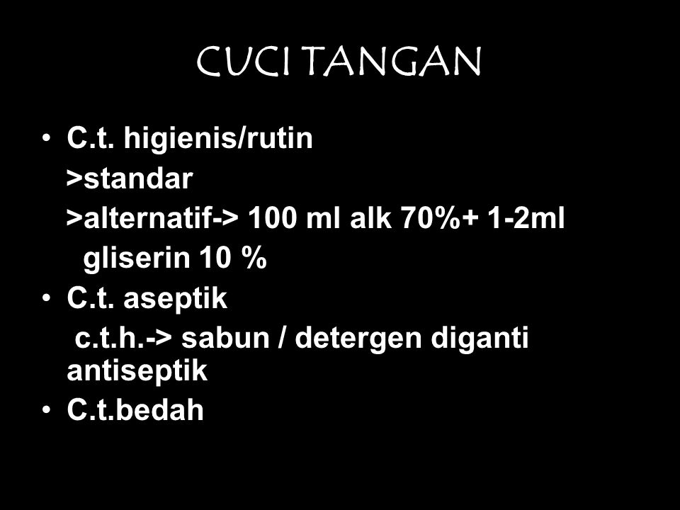 CUCI TANGAN C.t. higienis/rutin >standar