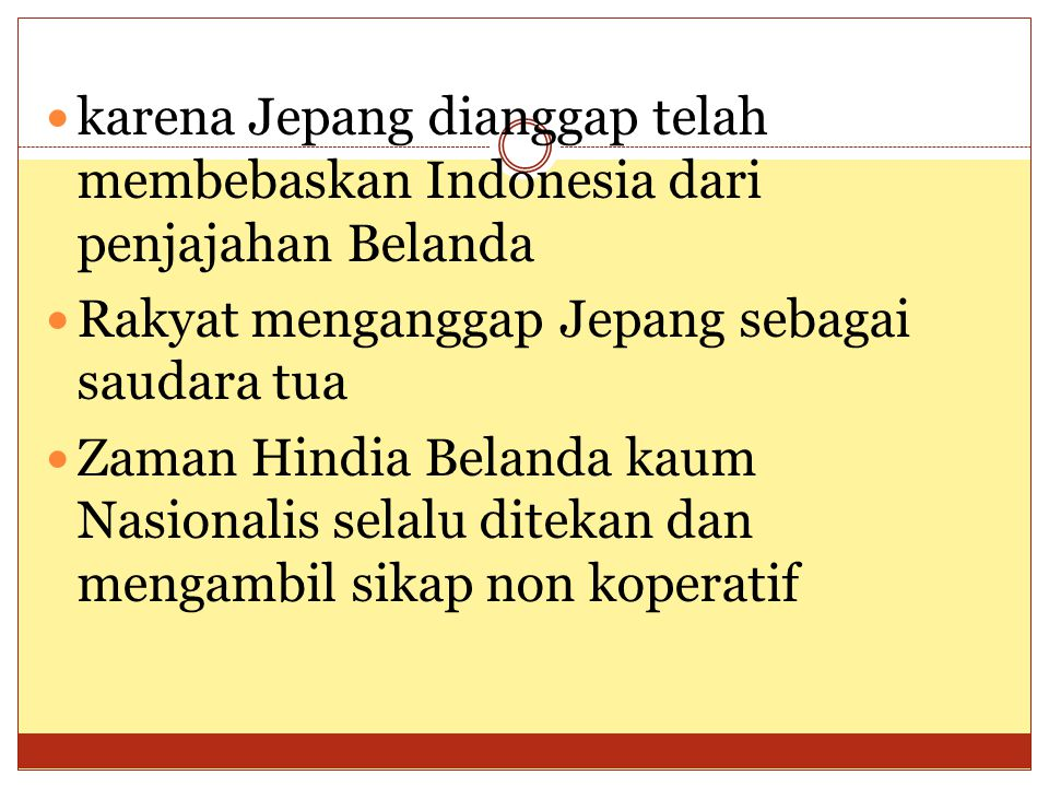 karena Jepang dianggap telah membebaskan Indonesia dari penjajahan Belanda