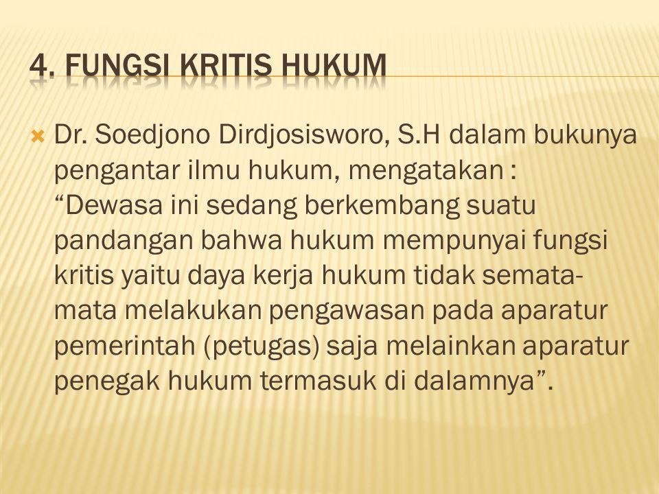 4. Fungsi kritis hukum