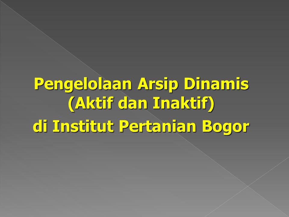 Pengelolaan Arsip Dinamis (Aktif dan Inaktif)
