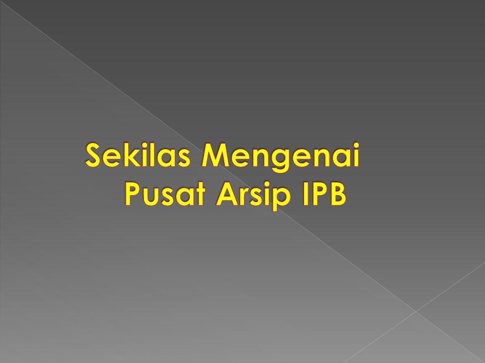 Sekilas Mengenai Pusat Arsip IPB