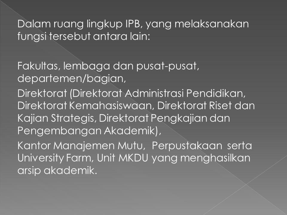Dalam ruang lingkup IPB, yang melaksanakan fungsi tersebut antara lain: