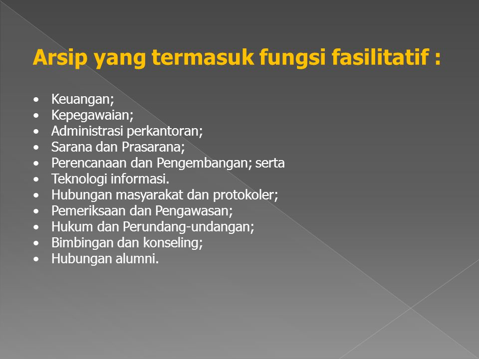 Arsip yang termasuk fungsi fasilitatif :